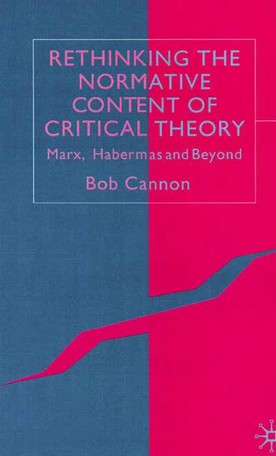Rethinking the Normative Content of Critical Theory