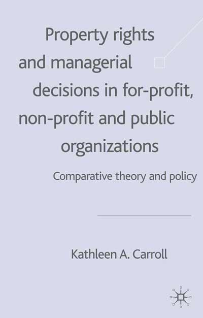 Property Rights and Managerial Decisions in For-profit, Non-profit and Public Organizations