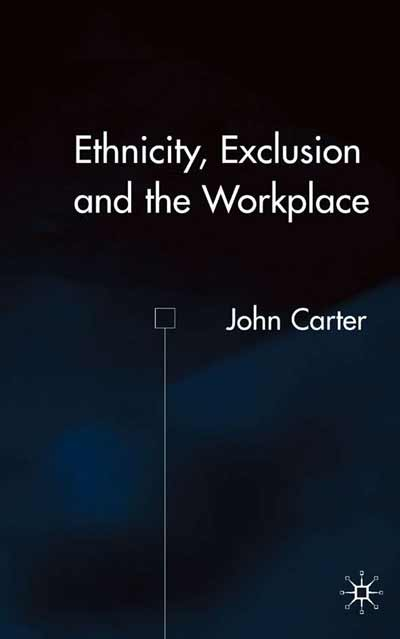 Ethnicity, Exclusion and the Workplace