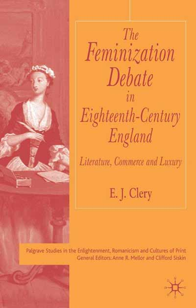 The Feminization Debate in Eighteenth-Century England