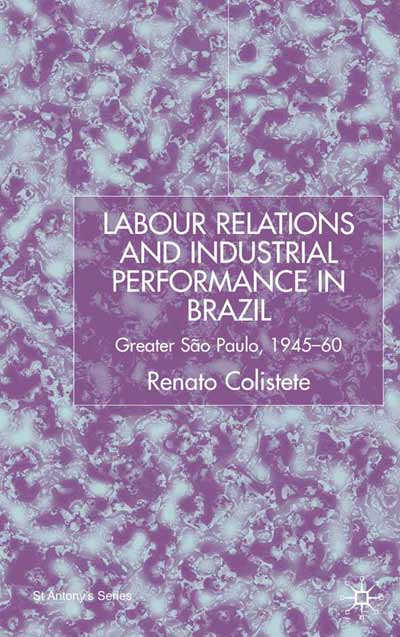 Labour Relations and Industrial Performance in Brazil