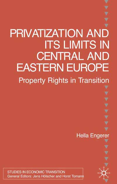 Privatisation and Its Limits in Central and Eastern Europe