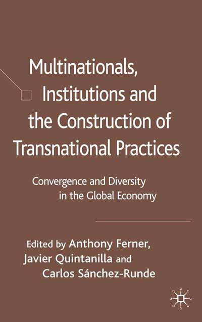 Multinationals, Institutions and the Construction of Transnational Practices