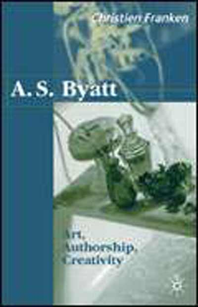 A.S.Byatt: Art, Authorship, Creativity