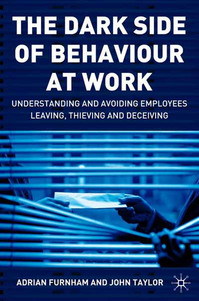 The Dark Side of Behaviour at Work