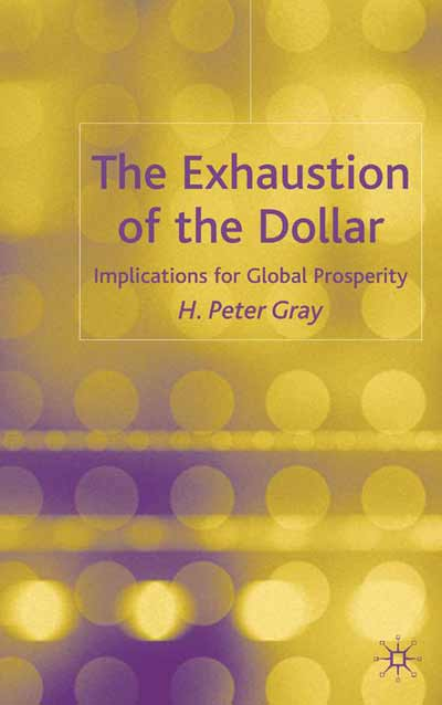 The Exhaustion of the Dollar