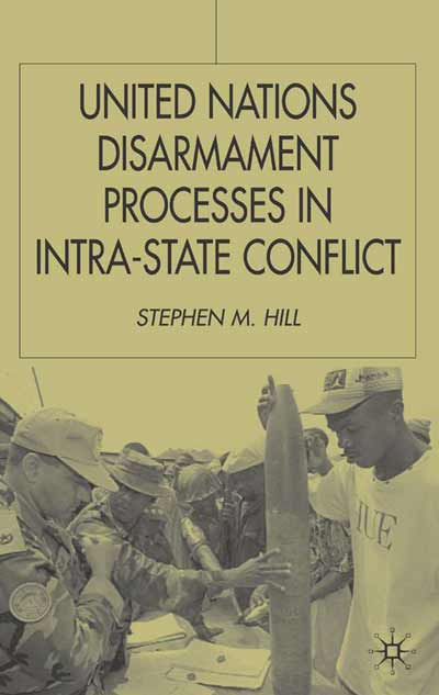 United Nations Disarmament Processes in Intra-State Conflict