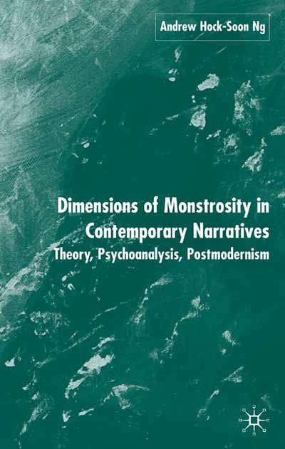 Dimensions of Monstrosity in Contemporary Narratives