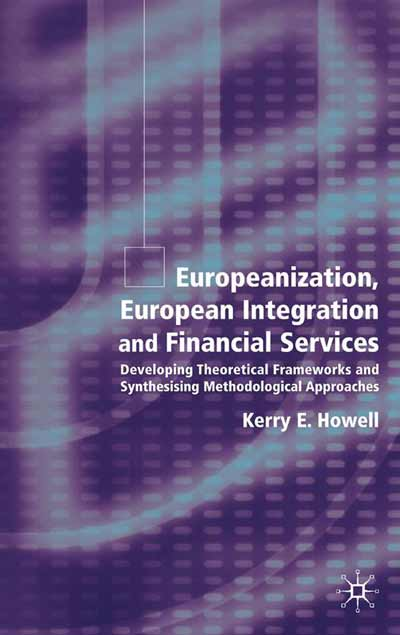 Europeanization, European Integration and Financial Services