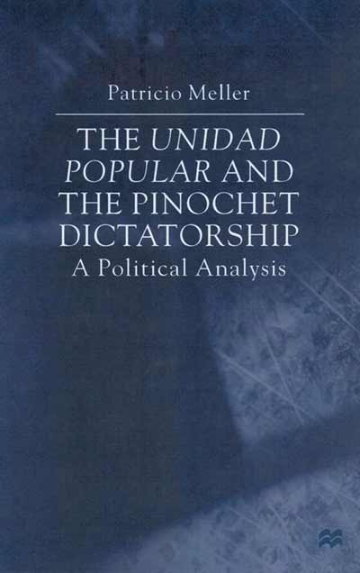 The Unidad Popular and the Pinochet Dictatorship