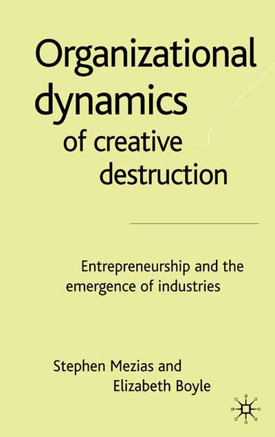 The Organizational Dynamics of Creative Destruction