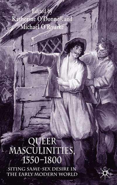 Queer Masculinities, 1550-1800
