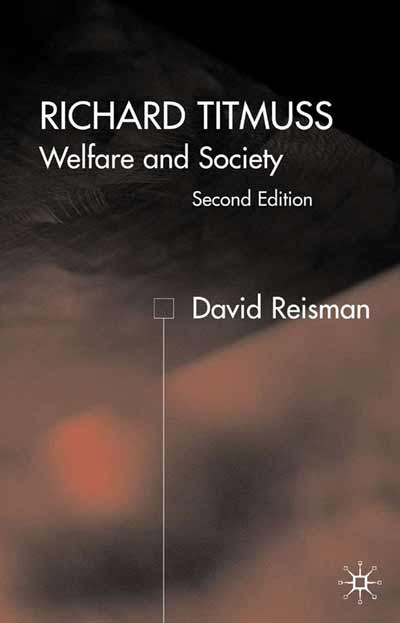 Richard Titmuss; Welfare and Society