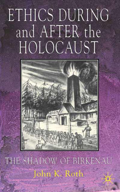 Ethics During and After the Holocaust