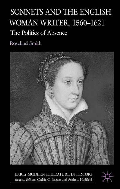 Sonnets and the English Woman Writer, 1560-1621