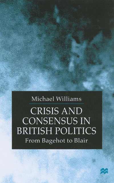 Crisis and Consensus in British Politics