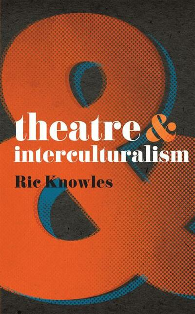 Theatre and Interculturalism