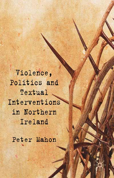 Violence, Politics and Textual Interventions in Northern Ireland