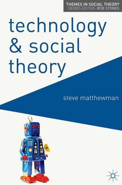Technology and Social Theory