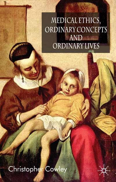 Medical Ethics, Ordinary Concepts and Ordinary Lives