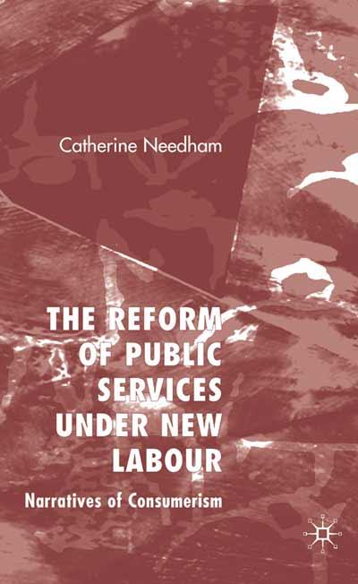 The Reform of Public Services Under New Labour