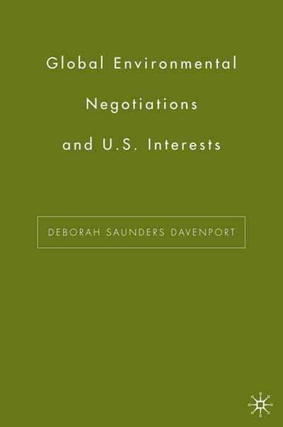 Global Environmental Negotiations and US Interests