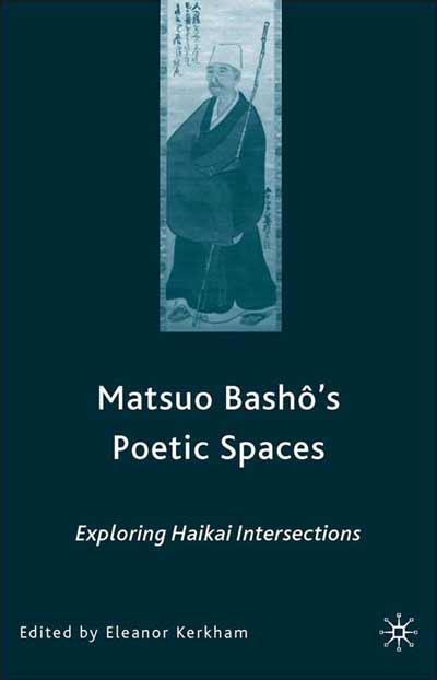 Matsuo Bashô's Poetic Spaces