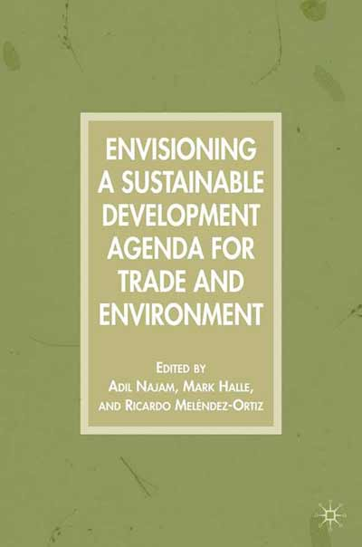 Envisioning a Sustainable Development Agenda for Trade and Environment