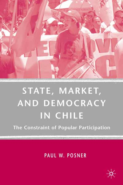 State, Market, and Democracy in Chile