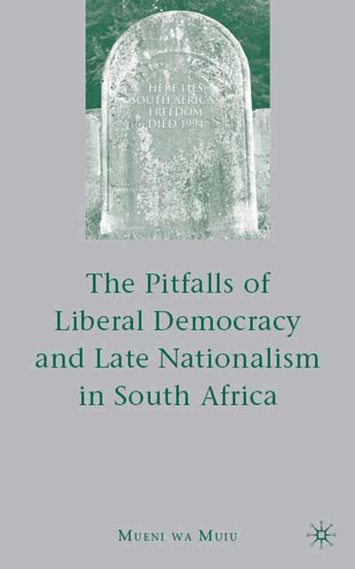 The Pitfalls of Liberal Democracy and Late Nationalism in South Africa