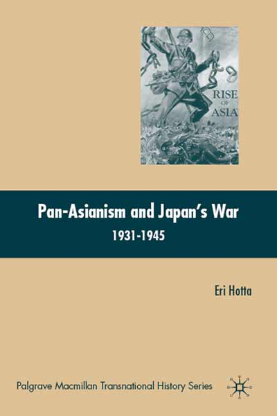 Pan-Asianism and Japan's War 1931-1945