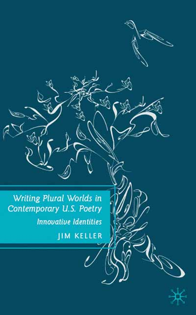 Writing Plural Worlds in Contemporary U.S. Poetry