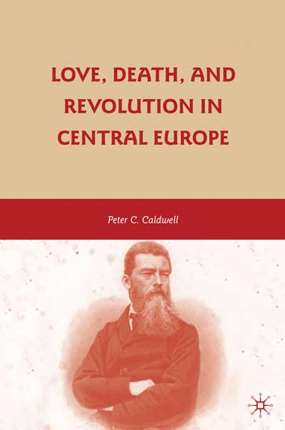 Love, Death, and Revolution in Central Europe