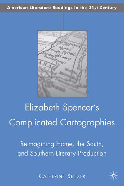 Elizabeth Spencer's Complicated Cartographies