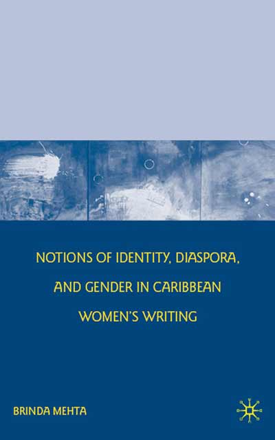 Notions of Identity, Diaspora, and Gender in Caribbean Women's Writing