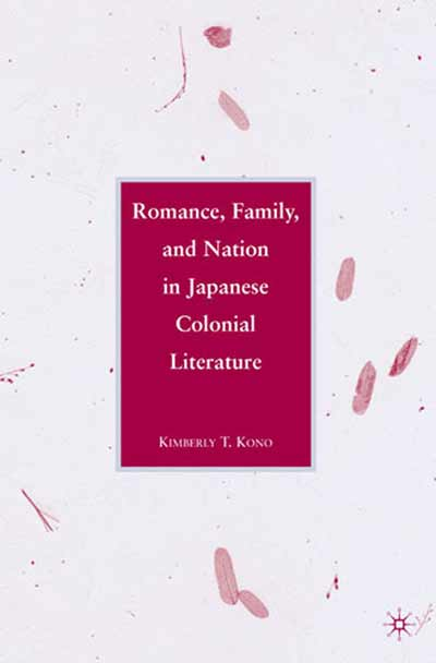 Romance, Family, and Nation in Japanese Colonial Literature