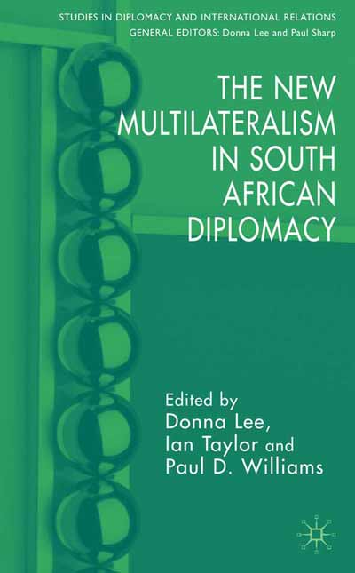 The New Multilateralism in South African Diplomacy