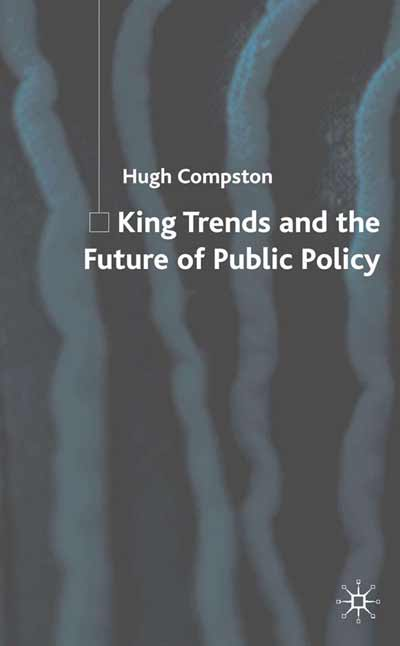 King Trends and the Future of Public Policy