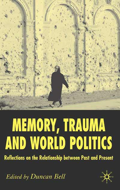 Memory, Trauma and World Politics