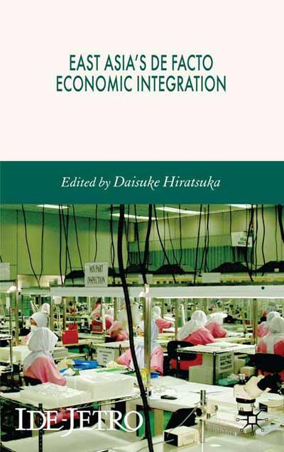 East Asia's De Facto Economic Integration