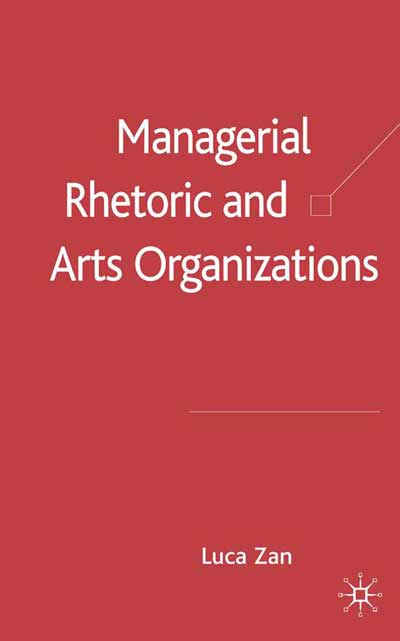 Managerial Rhetoric and Arts Organizations