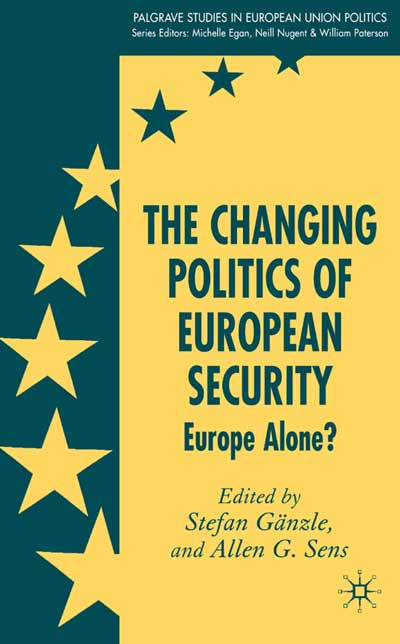 The Changing Politics of European Security