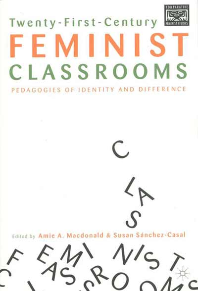 Twenty-First-Century Feminist Classrooms