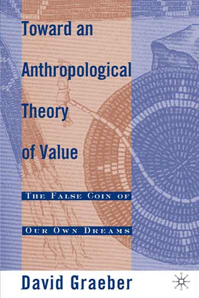 Toward An Anthropological Theory of Value