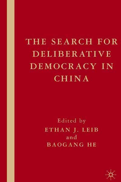 The Search for Deliberative Democracy in China