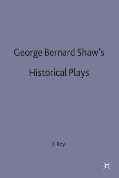George Bernard Shaw's Historical Plays