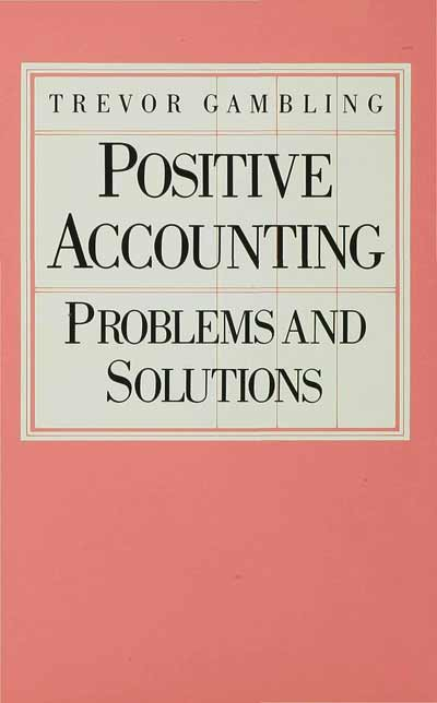Positive Accounting: Problems and Solutions