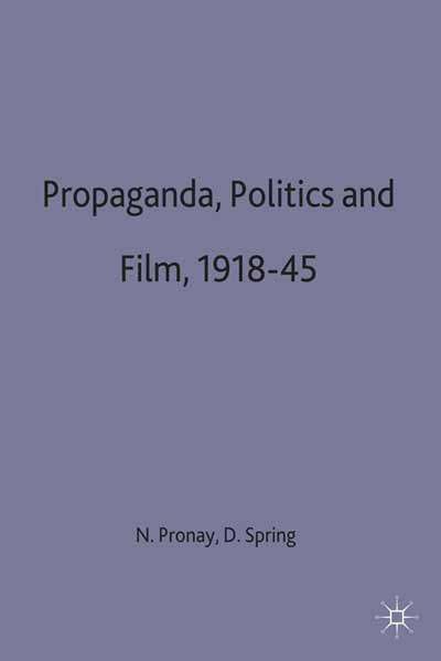 Propaganda, Politics and Film, 1918-45