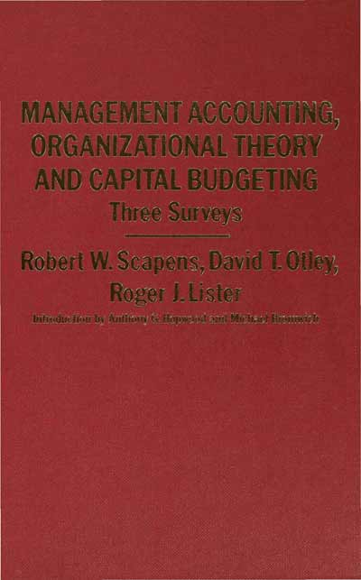 Management Accounting, Organizational Theory and Capital Budgeting: 3Surveys