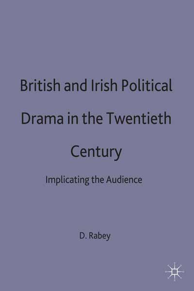British and Irish Political Drama in the Twentieth Century